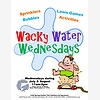 Wacky Water Wednesdays