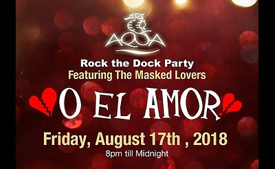 Aqua Club Rock the Dock Party at Danfords Hotel, Marina & Spa feat. O El Amor